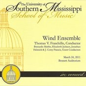 The University Of Southern Mississippi Wind Ensemble March 24, 2011 Songs
