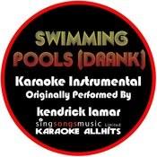 Swimming Pools (Drank) [Originally Performed By Kendrick Lamar] [Instrumental Version] Songs