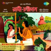 Rami Chandidas (musical Play) Songs