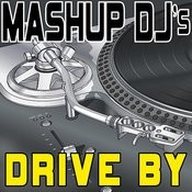 Drive By (Remix Tools For Mash-Ups) Songs