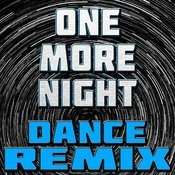One More Night (Dance Remix) Songs