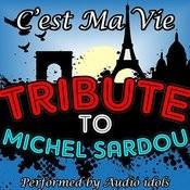 C'est Ma Vie: Tribute To Michel Sardou Songs