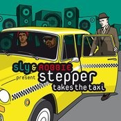 Sly & Robbie Present Stepper Takes The Taxi Songs