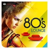 80s Lounge Essentials Songs