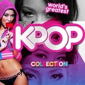 World's Greatest K-Pop Collection Songs