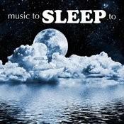 Music To Sleep To Songs