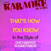 That's How You Know (In The Style Of Enchanted Soundtrack) [Karaoke Version] - Single Songs