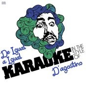 De Igual A Igual (In The Style Of D'agostino) [Karaoke Version] Song