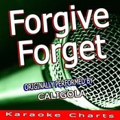 Forgive Forget (Originally Performed By Caligola) [Karaoke Version] Song