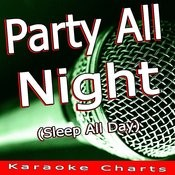 Party All Night (Sleep All Day) [Originally Performed By Sean Kingston] [Karaoke Version] Song