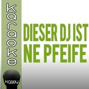 Dieser Dj Ist Ne Pfeife (In The Style Of Olaf Henning) [Karaoke-Version] Song