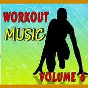 Workout Music, Vol. 6 Songs