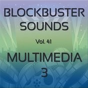 Blockbuster Sound Effects Vol. 41: Multimedia 3 Songs