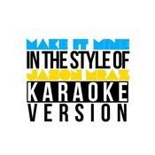 Make It Mine (In The Style Of Jason Mraz) [Karaoke Version] - Single Songs