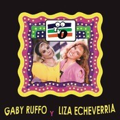 Gaby Ruffo Y Liza Echeverra Songs