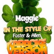 Maggie (In The Style Of Foster & Allen) [Karaoke Version] Song