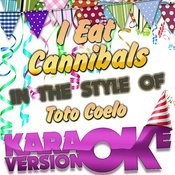 I Eat Cannibals (In The Style Of Toto Coelo) [Karaoke Version] - Single Songs