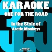 One For The Road (In The Style Of Arctic Monkeys) [Karaoke Version] - Single Songs