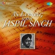 An Evening With Jaspal Singh Songs