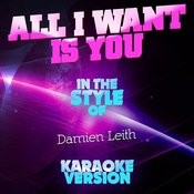 All I Want Is You (In The Style Of Damien Leith) [Karaoke Version] Song
