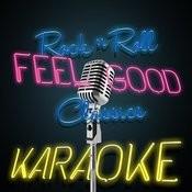 Rock N Roll Feel Good Classics Karaoke Songs
