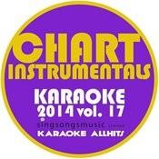 Chart Instrumentals Karaoke 2014, Vol. 17 Songs