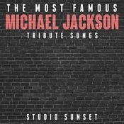 The Most Famous: Michael Jackson Tribute Songs Songs