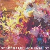Desperate Journalist Songs