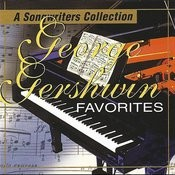 George Gershwin Favorites: A Songwriter Collection Songs