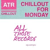Chillout For Monday Songs