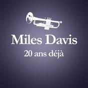 1991 - 2011 : 20 Ans Déjà (Album Anniversaire Des 20 Ans Du Décès De Miles Davis) Songs