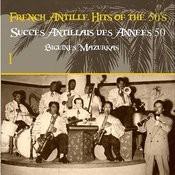 French Antille Hits Of The 50's [Succès Antillais Des Années 50] (Biguines, Mazurkas), Vol. 1 Songs