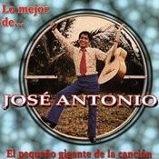 Lo Mejor De Jose Antonio. El Pequeño Gigante De La Canción Songs