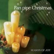 Pan Pipe Christmas… Season Of Joy Songs