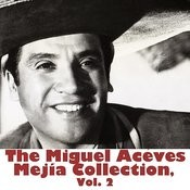 The Miguel Aceves Mejía Collection, Vol. 2 Songs