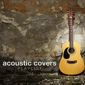 Acoustic Covers Playlist Songs