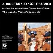 Afrique Du Sud: Le Chant Des Femmes Xhosa (South Africa: Xhosa Women's Songs) Songs