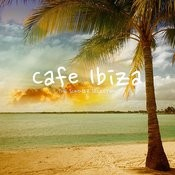 Cafe Ibiza - The Summer Selection Songs