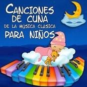 Canciones De Cuna De La Música Clásica Para Niños Songs