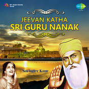 Jeevan Katha Sri Guru Nanak Dev Surinder Kaur Songs