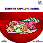 Siruvar Padalgal Daniel Songs