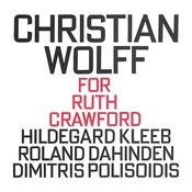 Christian Wolff: For Ruth Crawford Songs