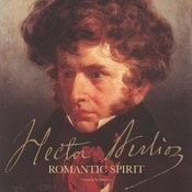 Hector Berlioz - Romantic Spirit (2 Cds) Songs