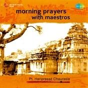 Morning Prayers With Maestros - Pandit Hari Prasad Chaurasia Songs