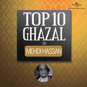 Top 10 Ghazal by Mehdi Hassan Songs