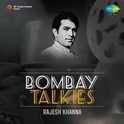 Bombay Talkies Rajesh Khanna Songs