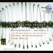 Boulez: Sur Incises; Messagesquisse; Anthèmes 2 Songs