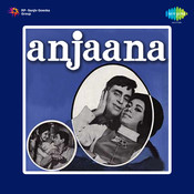 Anjaana Songs