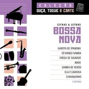Coleção Ouca, Toque E Cante - Bossa Nova Songs