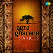 Agra Gharana - Bhatiyar Ramkali Todi Songs